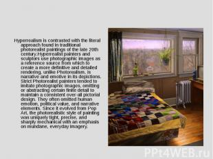 Hyperrealism is contrasted with the literal approach found in traditional photor
