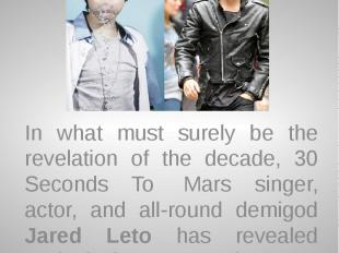 Jared Leto is Justin Bieber's Dad!? In what must surely be the revelation of the