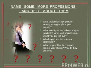 What professions are popular among young people in your country? What profession