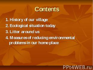 Contents 1. History of our village 2. Ecological situation today 3. Litter aroun