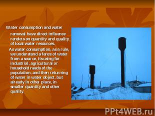 Water consumption and water removal have direct influence renders on quantity an