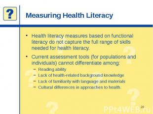 Measuring Health Literacy Health literacy measures based on functional literacy