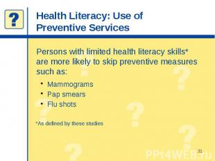 Health Literacy: Use of Preventive Services Persons with limited health literacy