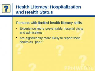Health Literacy: Hospitalization and Health Status Persons with limited health l