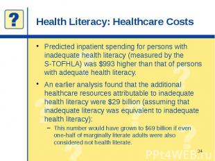 Health Literacy: Healthcare Costs Predicted inpatient spending for persons with