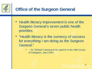 Office of the Surgeon General Health literacy improvement is one of the Surgeon