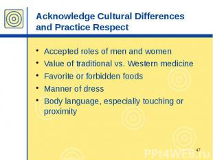 Acknowledge Cultural Differences and Practice Respect Accepted roles of men and