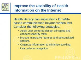Improve the Usability of Health Information on the Internet Health literacy has