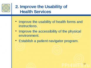 2. Improve the Usability of Health Services Improve the usability of health form