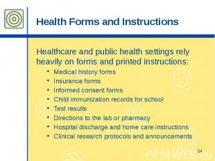Health Forms and Instructions Healthcare and public health settings rely heavily