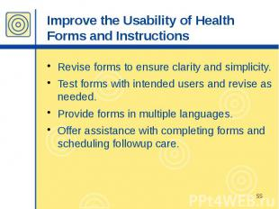 Improve the Usability of Health Forms and Instructions Revise forms to ensure cl