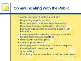 Communicating With the Public HHS communication functions include: Responding to