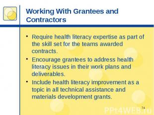 Working With Grantees and Contractors Require health literacy expertise as part