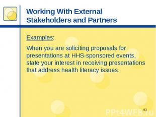 Working With External Stakeholders and Partners Examples: When you are solicitin