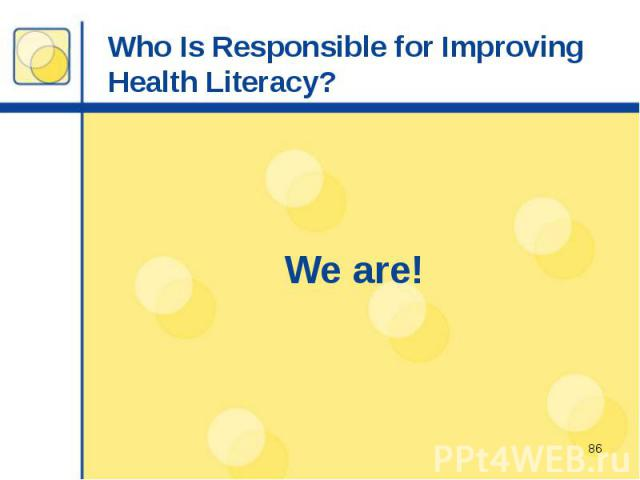 Who Is Responsible for Improving Health Literacy? We are!