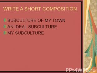 SUBCULTURE OF MY TOWN SUBCULTURE OF MY TOWN AN IDEAL SUBCULTURE MY SUBCULTURE