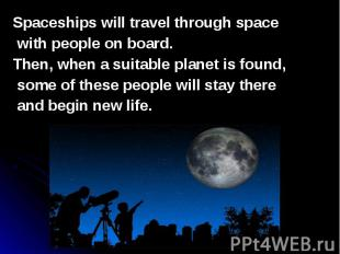 Spaceships will travel through space Spaceships will travel through space with p