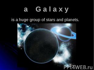 is a huge group of stars and planets. is a huge group of stars and planets.