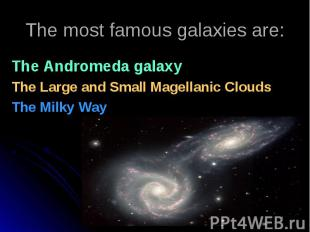 The Andromeda galaxy The Andromeda galaxy The Large and Small Magellanic Clouds