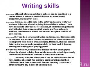 ….........., although allowing mobiles in schools can be beneficial to a certain