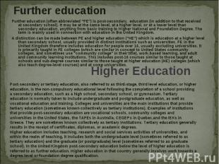 "Further education (often abbreviated ""FE"") is post-secondary, educatio"