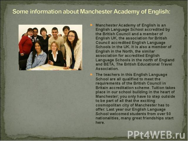 Manchester Academy of English is an English Language School accredited by the British Council and a member of English UK, the association for British Council accredited English Language Schools in the UK. It is also a member of English in the North,…