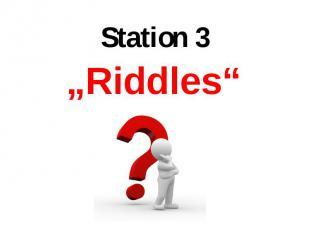 """""""Riddles"""" """"Riddles"""""""
