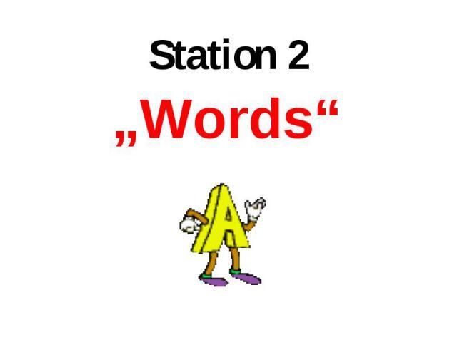 """""""Words"""" """"Words"""""""