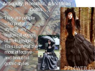 They are people who prefer the style of any historical epoch in their image. Thi