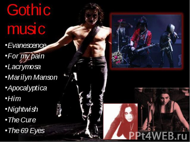 Evanescence Evanescence For my pain Lacrymosa Marilyn Manson Apocalyptica Him Nightwish The Cure The 69 Eyes