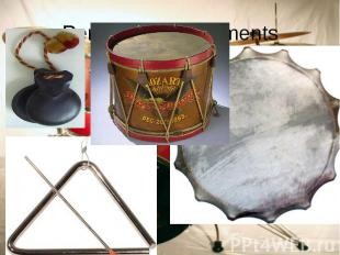 Drums, triangle, plates, a tambourine, castanets, there. Drums, triangle, plates