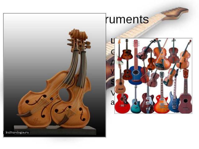Щипковые: Щипковые: Guitar, balalaika, домбра, a psaltery, уд, ситар, банджо Stringed: Violin, violoncello, alto.