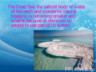 The Dead Sea, the saltiest body of water of the earth and wonderful natural trea