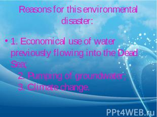 1. Economical use of water previously flowing into the Dead Sea; &nb