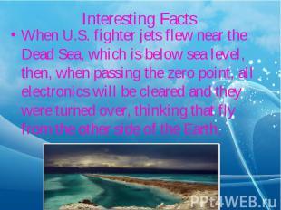 When U.S. fighter jets flew near the Dead Sea, which is below sea level, then, w