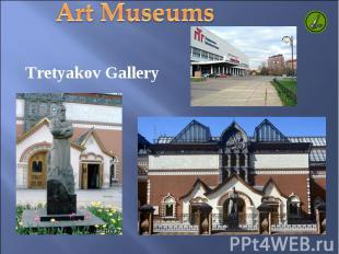 Tretyakov Gallery Tretyakov Gallery
