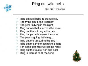 Ring out wild bells, to the wild sky Ring out wild bells, to the wild sky The fl