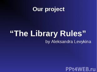 """""""The Library Rules"""" by Aleksandra Levykina"""