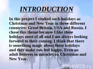 In this project I studied such holidays as Christmas and New Year in three diffe