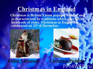 Christmas is Britain's most popular holiday and is characterized by traditions w