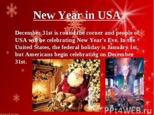 December 31st is round the corner and people of USA will be celebrating New Year
