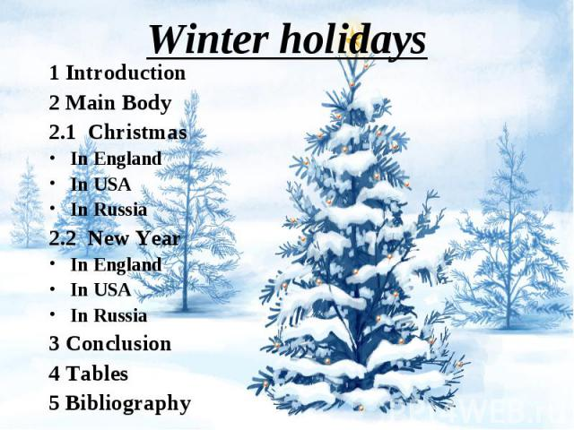 1 Introduction 1 Introduction 2 Main Body 2.1 Christmas In England In USA In Russia 2.2 New Year In England In USA In Russia 3 Conclusion 4 Tables 5 Bibliography