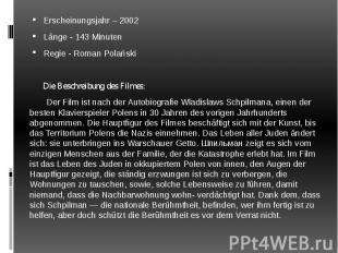 Erscheinungsjahr – 2002 Erscheinungsjahr – 2002 Länge - 143 Minuten Regie - Roma