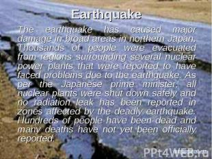 The earthquake has caused major damage in broad areas in northern Japan, Thousan