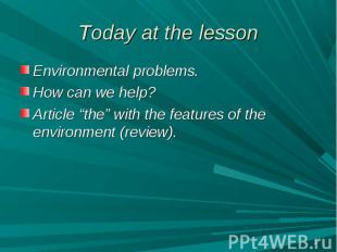 "Environmental problems. Environmental problems. How can we help? Article ""the"" w"
