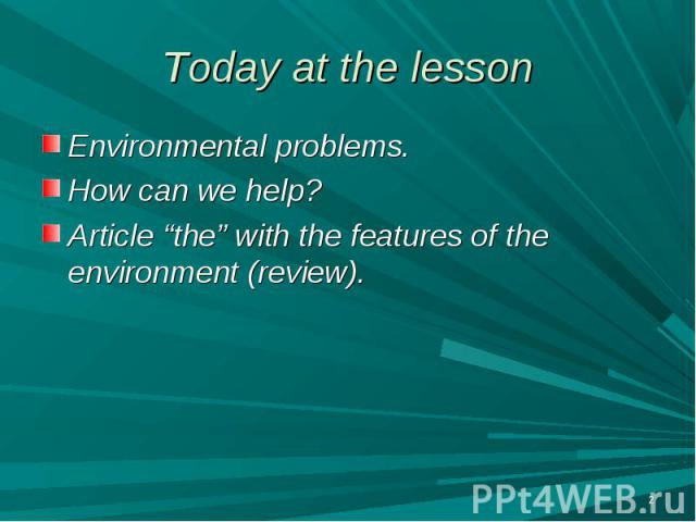 "Environmental problems. Environmental problems. How can we help? Article ""the"" with the features of the environment (review)."