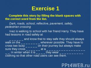 Exercise 1 Complete this story by filling the blank spaces with the correct word