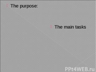 The purpose: The purpose: