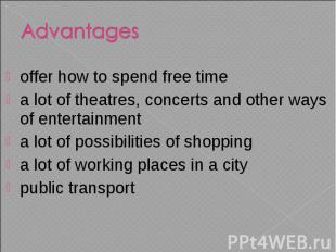 offer how to spend free time a lot of theatres, concerts and other ways of enter
