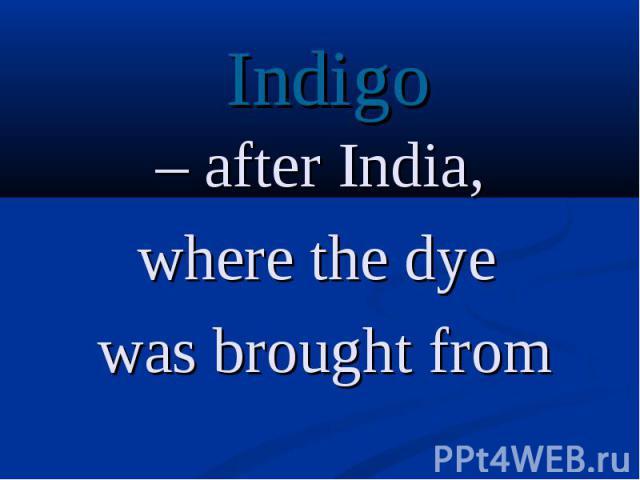 Indigo Indigo